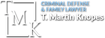 Criminal Defense & Family Lawyer T. Martin Knopes